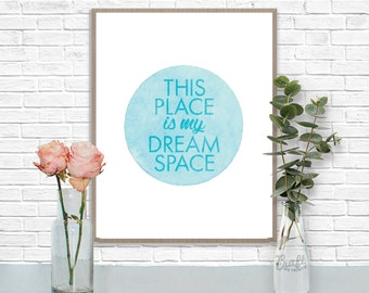 This Place is my Dream Space Digital Print • Watercolor Circle Textured Inspirational Quote • Instant Download Artwork • Home Decor Wall Art