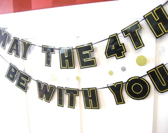 MAY The 4TH Be WITH YOU Banner, Star Wars Day Banner, Star Wars Day Decor, Star Wars Day Party Banner, May the 4th Party, May The Fourth