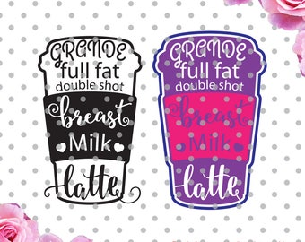 Grande Latte svg, new born svg, baby svg, DXF, baby shower svg, Cricut Designs, Silhouette Studio,Digital Cut Files