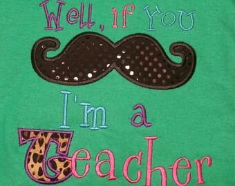 If you Moustache I am a Teacher Shirt  If you Moustache I'm a Teacher