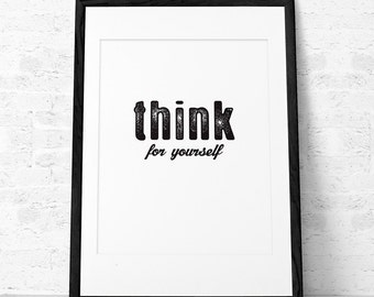 Think for yourself. Black and white Motivational print typographic print Typographical poster Retro print Black and white poster UK