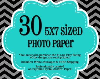 30 Professionally Printed 5x7's - 1 sided Photo Cards - FREE Shipping