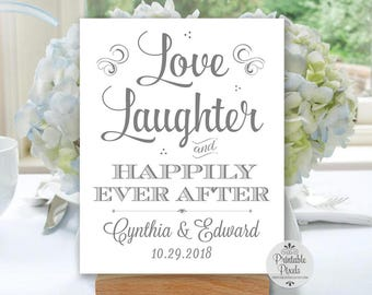 Grey Printable Love Laughter and Happily Ever After Sign, Rehearsal, Shower, Engagement, Wedding (#HAP5A)