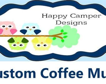 Custom 15 ounce ceramic coffee mug/personalized/dishwasher safe