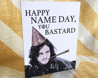 Game of Thrones Birthday Card - Jon Snow - Happy Name Day, You Bastard - Funny Humorous Pop Culture HBO TV card