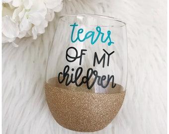 Tears of my Children Stemless Glitter Wine Glass // Stemless Wine Glass // Glitter Glass // Mother's Day Gift // Glitter Dipped // Mom Life