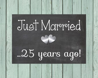 Just Married 25 years ago Chalkboard Digital File, Vow Renewal, Anniversary Party **INSTANT DOWNLOAD** Size 20x30