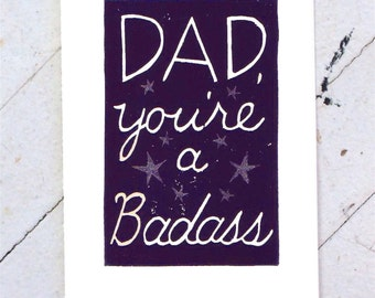 Dad, You're a Badass - Hand Printed Father's Day Card