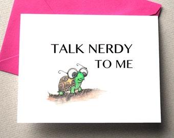 Talk Nerdy to Me- Greeting Card