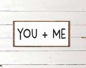 You + Me Wood Sign - Love Sign - Home Decor - Wood Signs - Wooden Signs - Wall Decor - Wall Art - Custom Wood Signs - Wedding - Anniversary