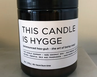 This Candle Is Hygge | 8 oz Scented Coconut Wax Candle
