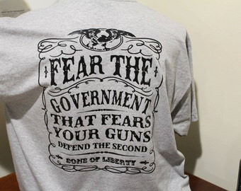 Fear The Government That Fears Your Guns Graphic Tee