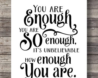 You are enough. You are so enough. It's unbelievable how enough you are, Printable art, Hand lettering, typography, Printable wall art print