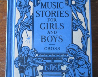 Blue Illustrated Book Hardcover Music Stories For Boys and Girls  Donzella Cross 1920s Book Music Teacher Kids Music Educational