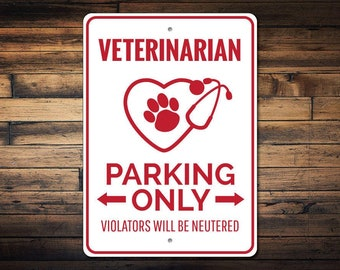 Veterinarian Parking Sign, Veterinarian Sign, Vet Parking Sign, Veterinarian Gift, Animal Lover Sign for Vet - Quality Aluminum ENS1002741
