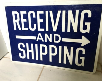 Vintage Shipping and Recieving Sign