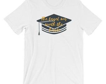 The Tassel Was Worth The Hassle  T Shirt ( Unisex )