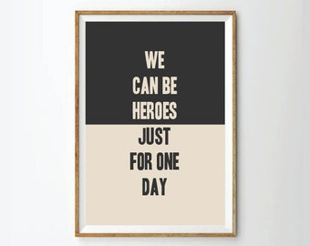 We can be heroes, Typography art print,typography poster, quote art print, quote poster, David Bowie,