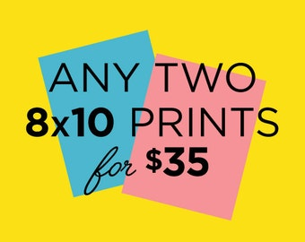 Discounted Set- Choose any two 8x10 prints
