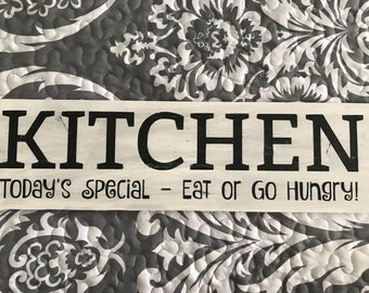 Kitchen Sign - Today's Special, Eat or Go Hungry, Funny Kitchen Sign, Mom's Kitchen
