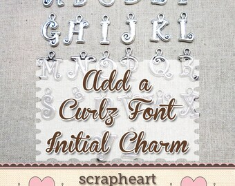ADD AN INITIAL Charm - Curlz Font Initial Charms, Add a Curlz Initial To Any ScrapheartGifts Order, Alphabet Charms, Letter Charms, Add On