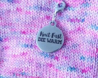 Knit Fast Die Warm - Progress Keeper or Stitch Marker Charm