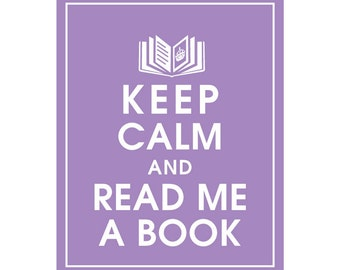Keep Calm and READ ME A BOOK - Art Print (Featured in Imperial Violet) Keep Calm Art Prints and Posters