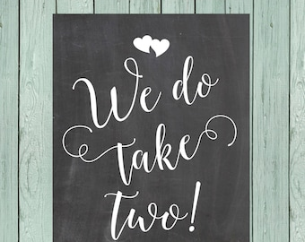 We Do Take Two! Chalkboard Sign Digital File, Vow Renewal, Anniversary, Party *****INSTANT DOWNLOAD**** Size 16x20, 11x14 and 8x10