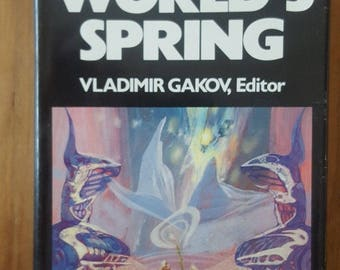 World's Spring by Vladimir Gakov (1981, Hardcover) / Fantasy Sci-Fi from Russia