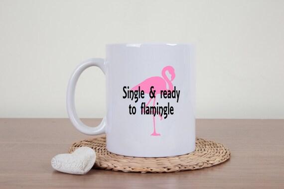 Funny flamingo mug, single ladies, novelty mug, single ready to mingle, puns, funny mug, animal gifts, flamingos, sarcasm, dating again