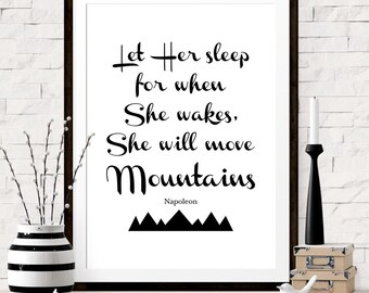 Let Her Sleep For When She Wakes She Will Move Mountains, Napoleon Quote, Girls Room Decor, Typography Art, Baby Girl Nursery Art Decor