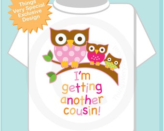 Big Cousin Shirt I'm getting another Cousin Owl Tee Shirt or Big Cousin Onesie Pregnancy Announcement, Owl Big Cousin (01302014h)