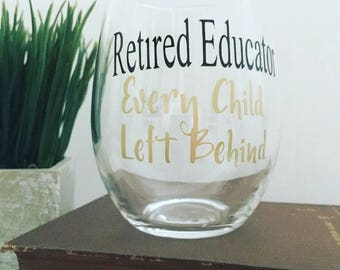 Retirement gift, retired educator, teacher gift, retired teacher, Retired Educator Every Child Left Behind