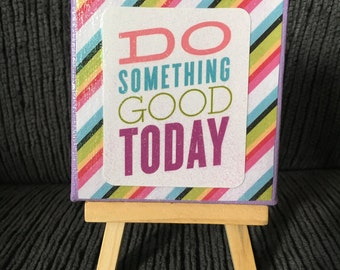Do something good today mixed media mini canvas and easel gift set