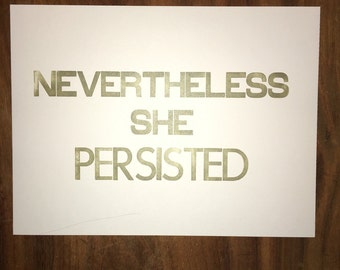 Nevertheless she persisted letterpress poster