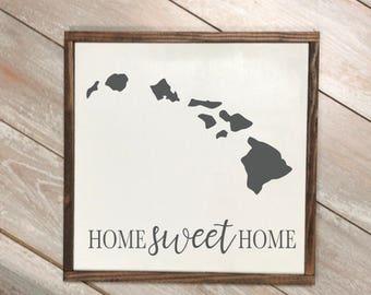 Home sweet home   custom home sign   state   home state   hawaii   home state sign