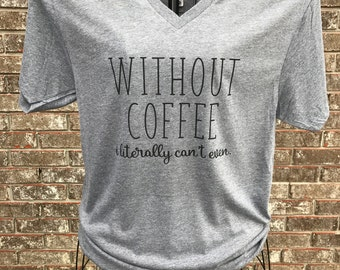 Without Coffee Tee