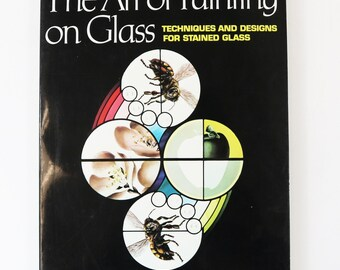The Art of Painting on Glass Techniques & Designs Stained Glass Albinas Elskus