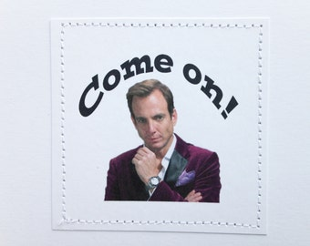 Arrested Development card. Gob Bluth. Come on.