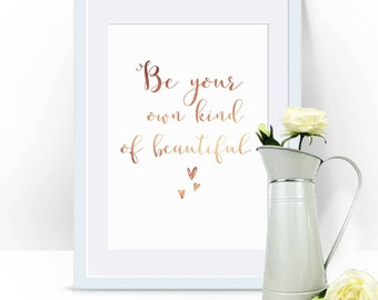 Be Your Own Kind Of Beautiful, Gold Foil Print, Gold Foil Wall Print, Custom Foil Print, Copper Foil, Quote Print, Custom Copper Foil