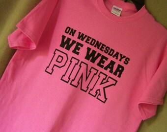 Mean Girls On WEDNESDAYS We WEAR PINK  Mean Girls Movie Quote T Shirt
