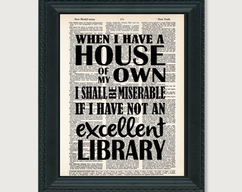 Jane Austen Quote - When I Have A House Of My Own I Shall Be Miserable If I have Not An Excellent Library - Dictionary Page Art - Book Lover
