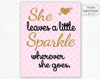 Printable Pink Black Gold She Leaves a Little Sparkle Nursery Wall Art Decor Baby Girl Child Kids ~ DIY Instant Download ~ 1 8x10 Print