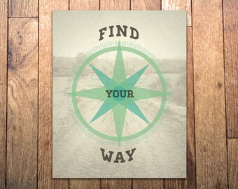 Graphic Art Print - 'Find Your Way' - 8x10 - Adventure Compass Landscape Photography Typography Poster