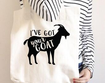 I've Got Your Goat Tote Bag - Funny Tote bag - gift - Funny Shopping Bag - Book Bag - Grocery Bag