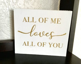 All Of Me Loves All Of You Glittery Gold White Sign Valentines Day Gift Wedding Boyfriend Husband Wife Girlfriend Fiancé Gift Idea Romantic