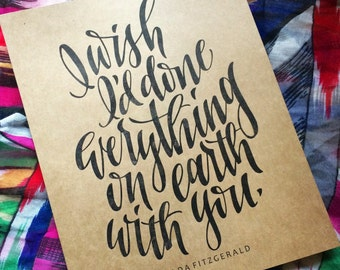 "Zelda Fitzgerald ""I Wish I'd Done Everything on Earth With You"" Print"