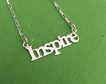 Inspire necklace sterling silver word necklace Inspiration inspirational inspiring