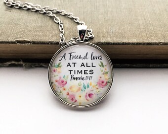 proverbs 17:17 a friend loves at all times Scripture Bible verse jewelry antique bronze silver red flowers pendant necklace circle