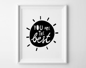 Scandinavian print, kids poster, wall art quote, You are the best, black and white print, nursery wall art decor, nursery print kids print
